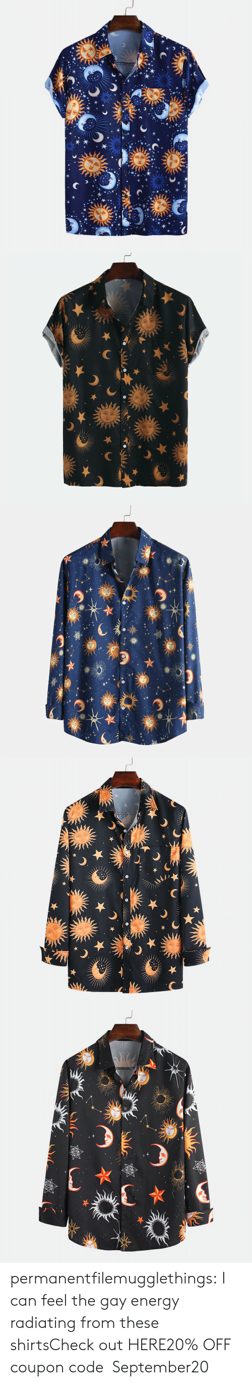 Energy, Tumblr, and Blog: permanentfilemugglethings:  I can feel the gay energy radiating from these shirtsCheck out HERE20% OFF coupon code:September20