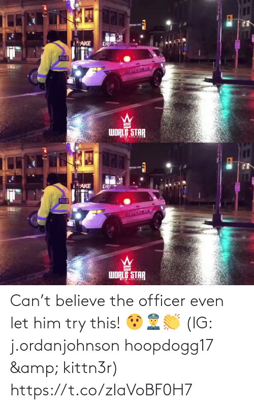 hop: Pertage Ave  AKE  DR  POLIE  WORLE STAR   'AKE  DR  POLIE  WORLE STAR  TAR  HOP.COM Can't believe the officer even let him try this! 😯👮♂️👏 (IG: j.ordanjohnson hoopdogg17 & kittn3r) https://t.co/zIaVoBF0H7