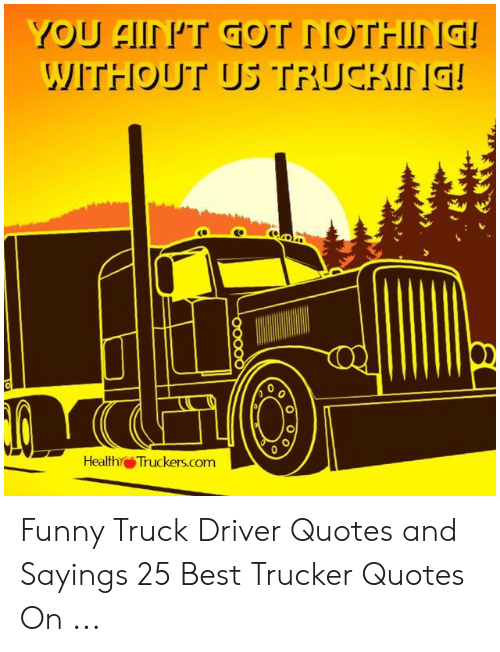 Phealthtruckerscom Funny Truck Driver Quotes And Sayings 25