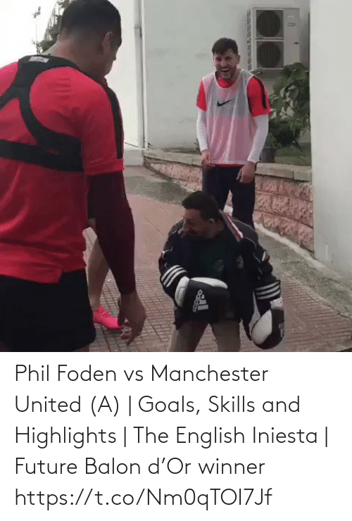English: Phil Foden vs Manchester United (A) | Goals, Skills and Highlights | The English Iniesta | Future Balon d'Or winner https://t.co/Nm0qTOI7Jf