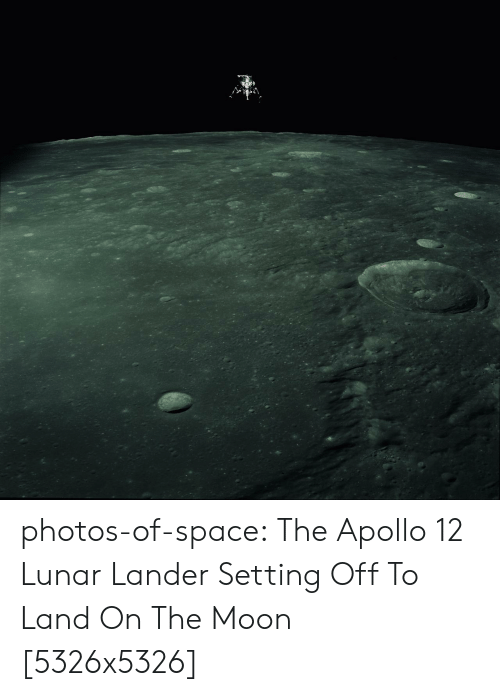 Tumblr, Apollo, and Blog: photos-of-space:  The Apollo 12 Lunar Lander Setting Off To Land On The Moon [5326x5326]