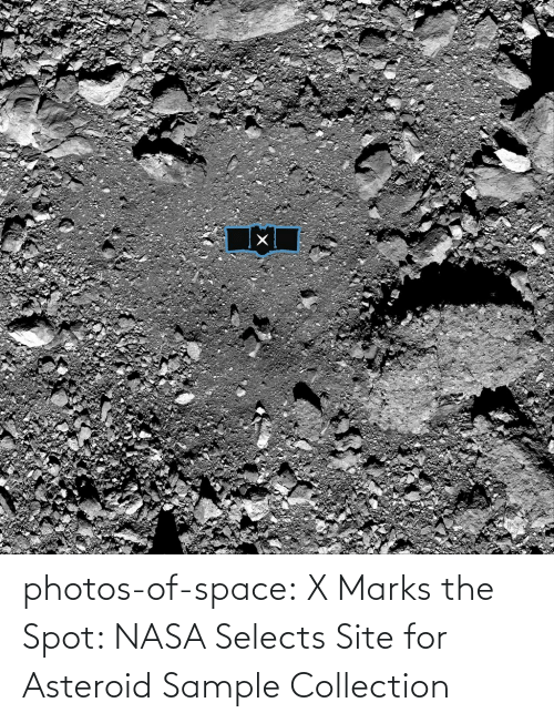 NASA: photos-of-space:  X Marks the Spot: NASA Selects Site for Asteroid Sample Collection