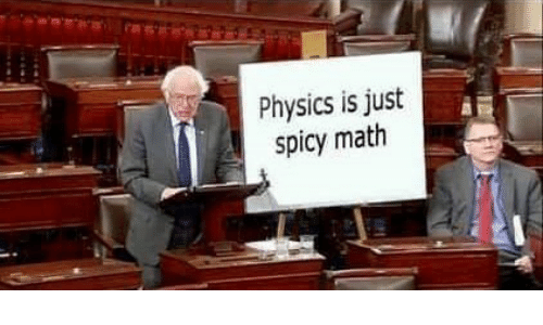 Math, Physics, and Spicy: Physics is just  spicy math