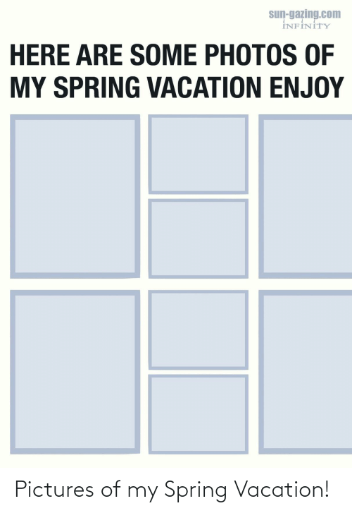 Vacation: Pictures of my Spring Vacation!