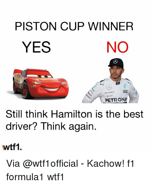 ubs: PISTON CUP WINNER  YES  NO  pckBerry  UBS  PETRONA  Still think Hamilton is the best  driver? Think again  wtf1. Via @wtf1official - Kachow! f1 formula1 wtf1