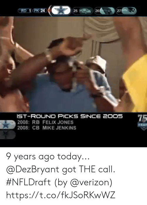 Jenkins: PK 24  26  RD  25  27  IST-ROUND PICKS SINCE 2005  2008: RB FELIX JONES  2008: CB MIKE JENKINS  75  CEAT 9 years ago today... @DezBryant got THE call.  #NFLDraft (by @verizon) https://t.co/fkJSoRKwWZ