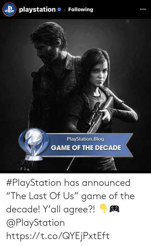 "Us: #PlayStation has announced ""The Last Of Us"" game of the decade! Y'all agree?! 👇🎮 @PlayStation https://t.co/QYEjPxtEft"