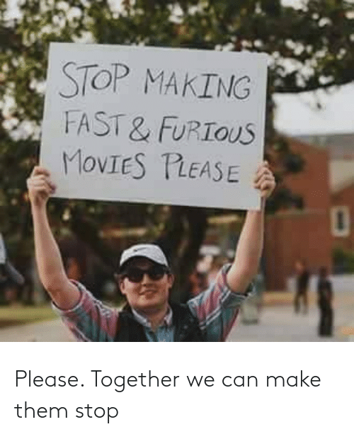 make: Please. Together we can make them stop