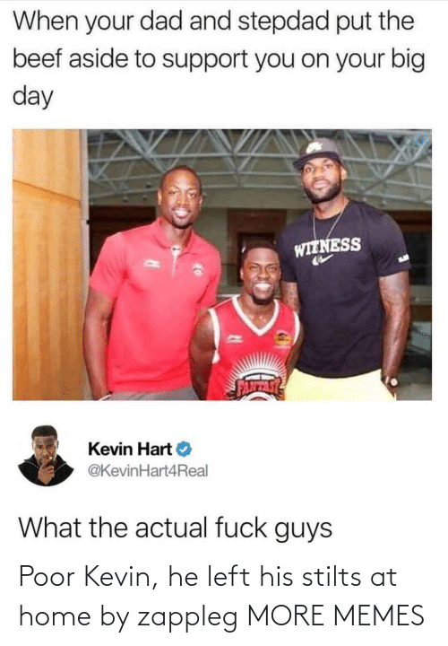 left: Poor Kevin, he left his stilts at home by zappleg MORE MEMES