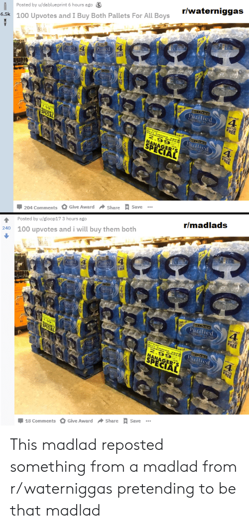 Free, Boys, and Will: Posted by u/dablueprint 6 hours ago S  r/waterniggas  6.5k 100 Upvotes and I Buy Both Pallets For All Boys  4  4.  FREE  204 CommentsGive Award ShareS  Posted by u/gloop17 3 hours ago  100 upvotes andi will buy them both  Save  r/madlads  240  4  Purifiec  18 CommentsGive Award Share Save This madlad reposted something from a madlad from r/waterniggas pretending to be that madlad