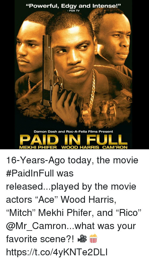 """paid in full: """"Powerful, Edgy and Intense!""""  53  FOX TV  Damon Dash and ROC-A-Fella Films Present  PAID IN FULL  MEKHİ PHIFER WOOD HARRIS CAMRON 16-Years-Ago today, the movie #PaidInFull was released...played by the movie actors """"Ace"""" Wood Harris, """"Mitch"""" Mekhi Phifer, and """"Rico"""" @Mr_Camron...what was your favorite scene?! 🎥🍿 https://t.co/4yKNTe2DLI"""