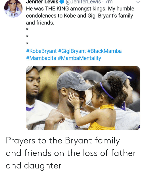 father: Prayers to the Bryant family and friends on the loss of father and daughter