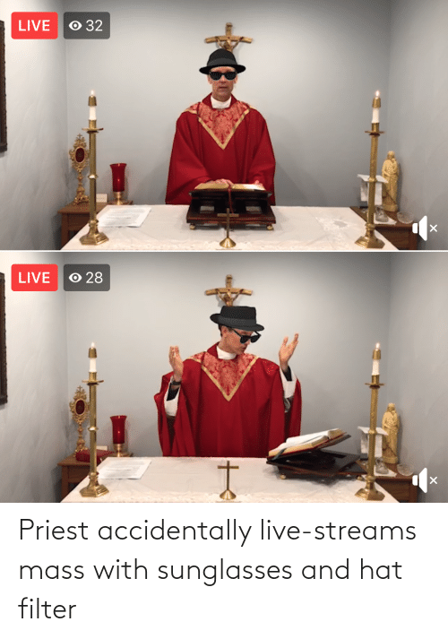hat: Priest accidentally live-streams mass with sunglasses and hat filter
