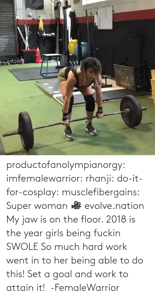 Able: productofanolympianorgy: imfemalewarrior:  rhanji:  do-it-for-cosplay:  musclefibergains:   Super woman 🎥 evolve.nation  My jaw is on the floor.    2018 is the year girls being fuckin SWOLE   So much hard work went in to her being able to do this! Set a goal and work to attain it!  -FemaleWarrior