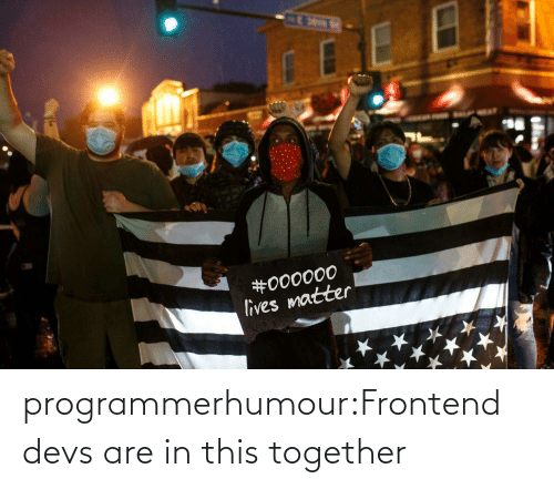 Tumblr Com: programmerhumour:Frontend devs are in this together