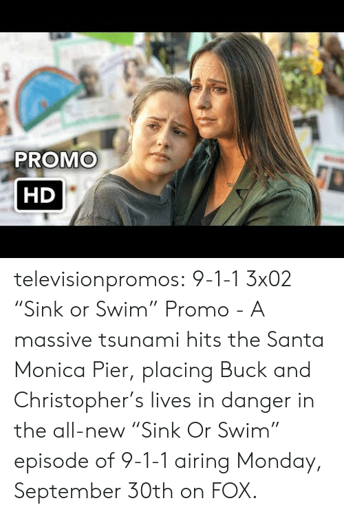 """Target, Tumblr, and Blog: PROMO  HD televisionpromos:  9-1-1 3x02 """"Sink or Swim"""" Promo - A massive tsunami hits the Santa Monica Pier, placing Buck and Christopher's lives in danger in the all-new """"Sink Or Swim"""" episode of 9-1-1 airing Monday, September 30th on FOX."""