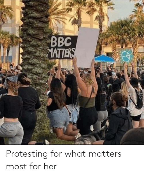 her: Protesting for what matters most for her