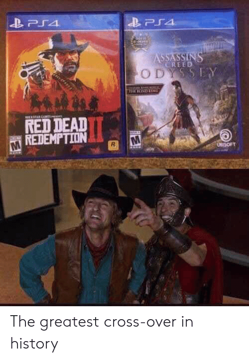 Ps4, Assassin's Creed, and Creed: PS4  ASSASSINS  CREED  ODYSSEY  TARENE  RED DEAD  REDEMPTION  UBrSOFT The greatest cross-over in history