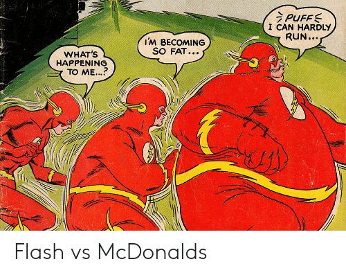 hardly: PUFFS  I CAN HARDLY  RUN...  IM BECOMING  SO FAT...  WHAT'S  HAPPENING  TO ME... Flash vs McDonalds