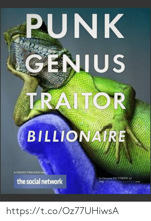 Genius, The Social Network, and Network: PUNK  GENIUS  TRAITOR  BILLIONAIR  A DAVID FINCHER  the social network  In Cinemas OCTOBER 37  THE https://t.co/Oz77UHiwsA