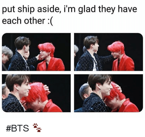 Bts, They, and Ship: put ship aside, i'm glad they have  each other :( #BTS 🐾