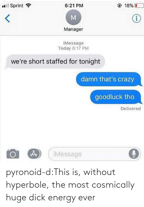 Energy: pyronoid-d:This is, without hyperbole, the most cosmically huge dick energy ever