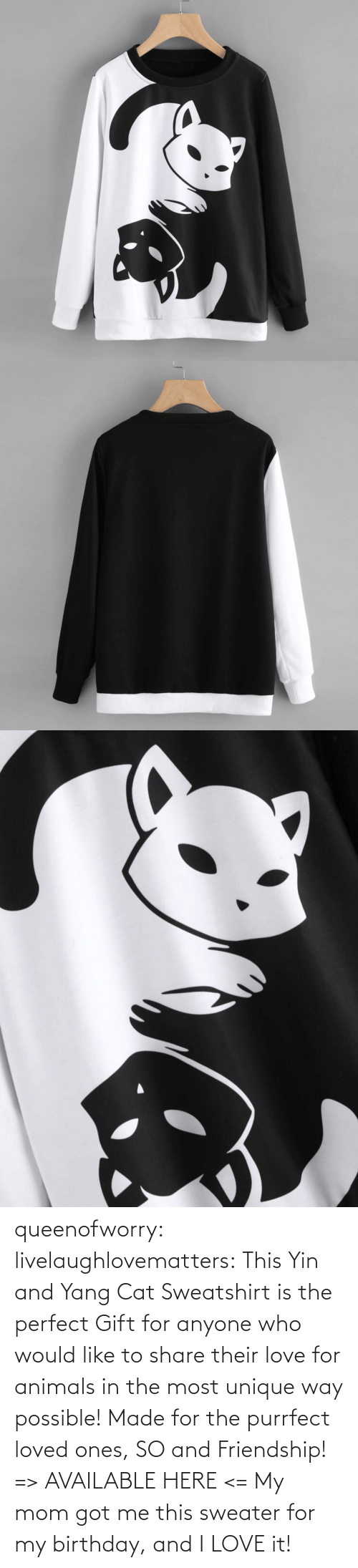 Black: queenofworry: livelaughlovematters:  This Yin and Yang Cat Sweatshirt is the perfect Gift for anyone who would like to share their love for animals in the most unique way possible! Made for the purrfect loved ones, SO and Friendship! => AVAILABLE HERE <=    My mom got me this sweater for my birthday, and I LOVE it!