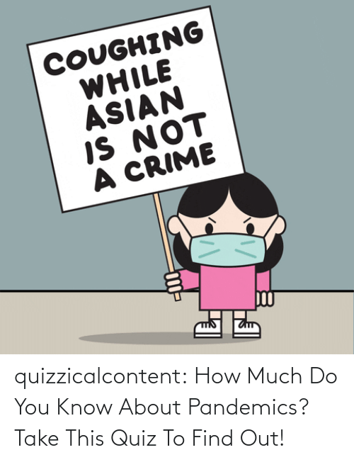 brady: quizzicalcontent:    How Much Do You Know About Pandemics?  Take This Quiz To Find Out!