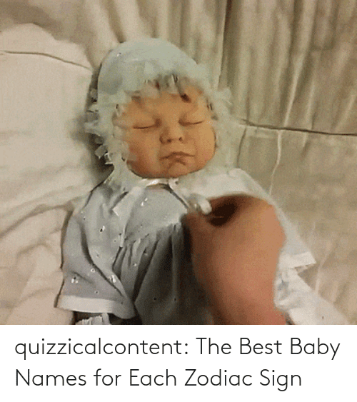 Best: quizzicalcontent:    The Best Baby Names for Each Zodiac Sign