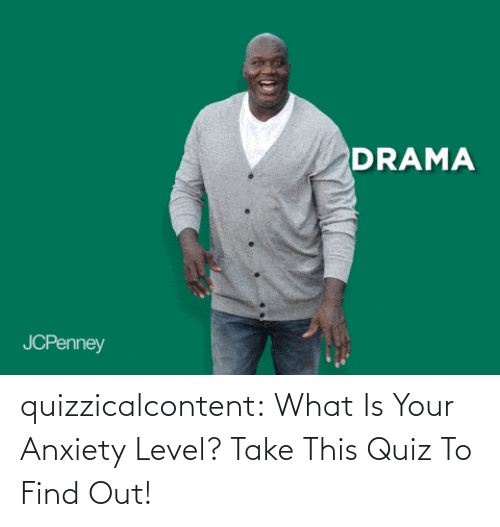 how: quizzicalcontent:  What Is Your Anxiety Level? Take This Quiz To Find Out!