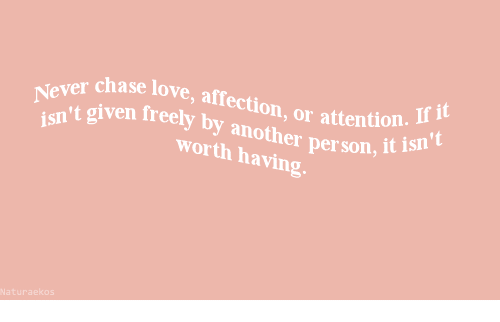 Love, Chase, and Eve: r chase love, affection, or attention.  iven freely by another person  worth having  eve  t  it isn  Naturaekos