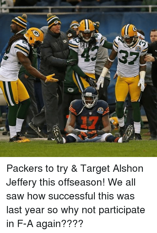 Memes, Alshon Jeffery, and 🤖: r  G  37  嶽 Packers to try & Target Alshon Jeffery this offseason! We all saw how successful this was last year so why not participate in F-A again????
