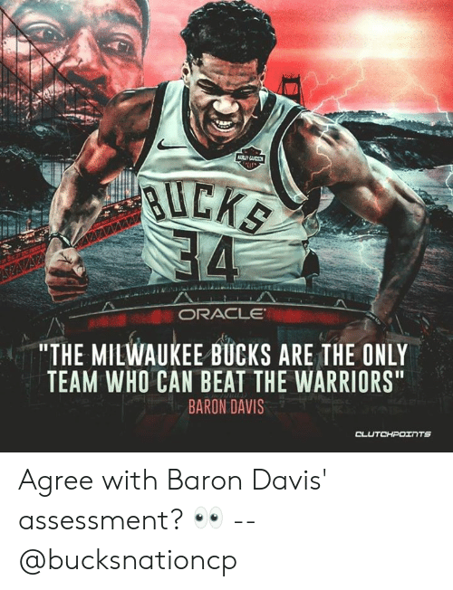 "Milwaukee Bucks, Milwaukee, and Warriors: RAC LE  ""THE MILWAUKEE BUCKS ARE THE ONLY  BARON DAVIS  TEAM WHO CAN BEAT THE WARRIORS Agree with Baron Davis' assessment? 👀 -- @bucksnationcp"