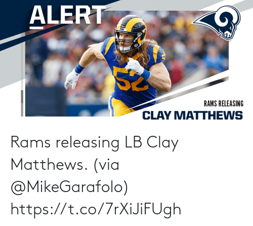 via: Rams releasing LB Clay Matthews. (via @MikeGarafolo) https://t.co/7rXiJiFUgh