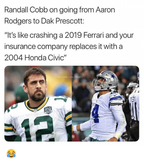 "Aaron Rodgers, Ferrari, and Honda: Randall Cobb on going from Aaron  Rodgers to Dak Prescott:  ""It's like crashing a 2019 Ferrari and your  insurance company replaces it with a  2004 Honda Civic""  ES 😂"