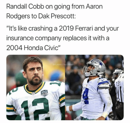 "Aaron Rodgers, Ferrari, and Honda: Randall Cobb on going from Aaron  Rodgers to Dak Prescott:  ""It's like crashing a 2019 Ferrari and your  insurance company replaces it with a  2004 Honda Civic""  ESTNFU  131  0"