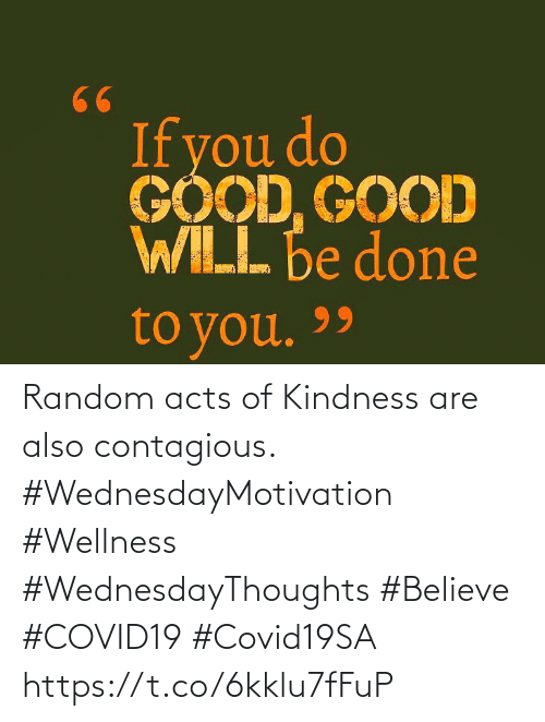 Love for Quotes: Random acts of Kindness are also contagious.   #WednesdayMotivation #Wellness #WednesdayThoughts #Believe  #COVID19 #Covid19SA https://t.co/6kklu7fFuP