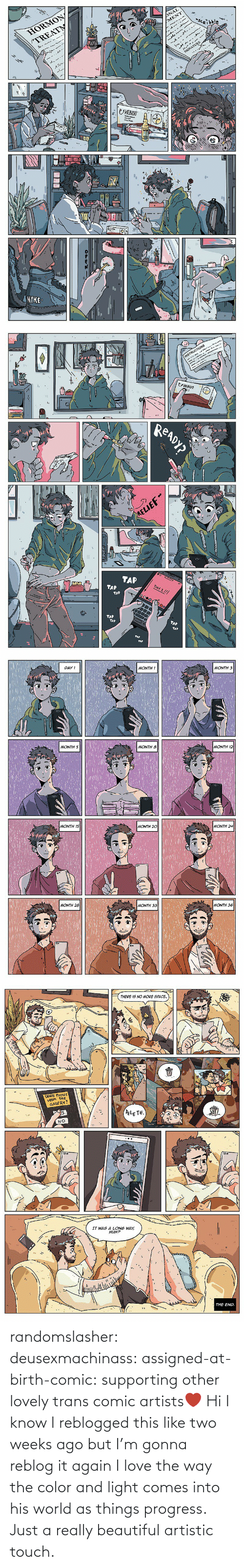 beautiful: randomslasher: deusexmachinass:  assigned-at-birth-comic: supporting other lovely trans comic artists❤  Hi I know I reblogged this like two weeks ago but I'm gonna reblog it again  I love the way the color and light comes into his world as things progress. Just a really beautiful artistic touch.