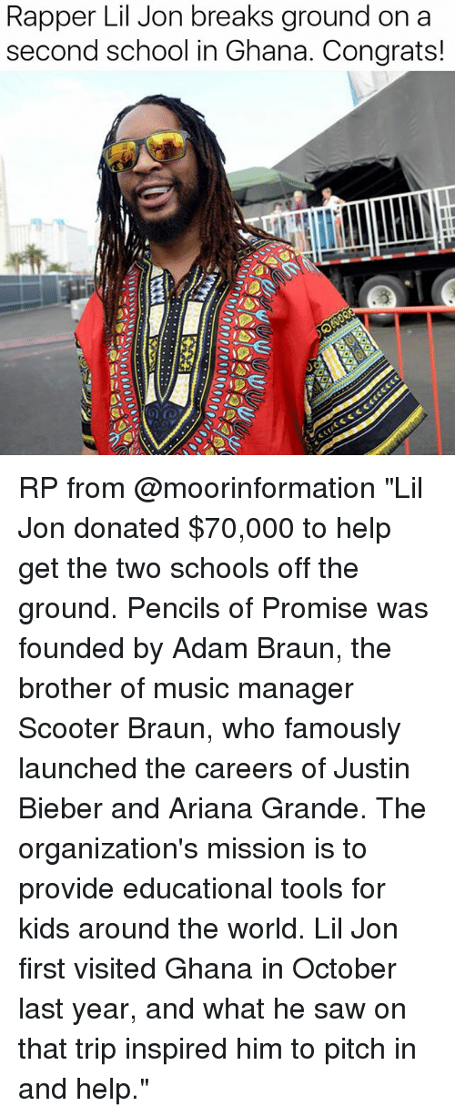 """Lil Jon: Rapper Lil Jon breaks ground on a  second school in Ghana. Congrats! RP from @moorinformation """"Lil Jon donated $70,000 to help get the two schools off the ground. Pencils of Promise was founded by Adam Braun, the brother of music manager Scooter Braun, who famously launched the careers of Justin Bieber and Ariana Grande. The organization's mission is to provide educational tools for kids around the world. Lil Jon first visited Ghana in October last year, and what he saw on that trip inspired him to pitch in and help."""""""