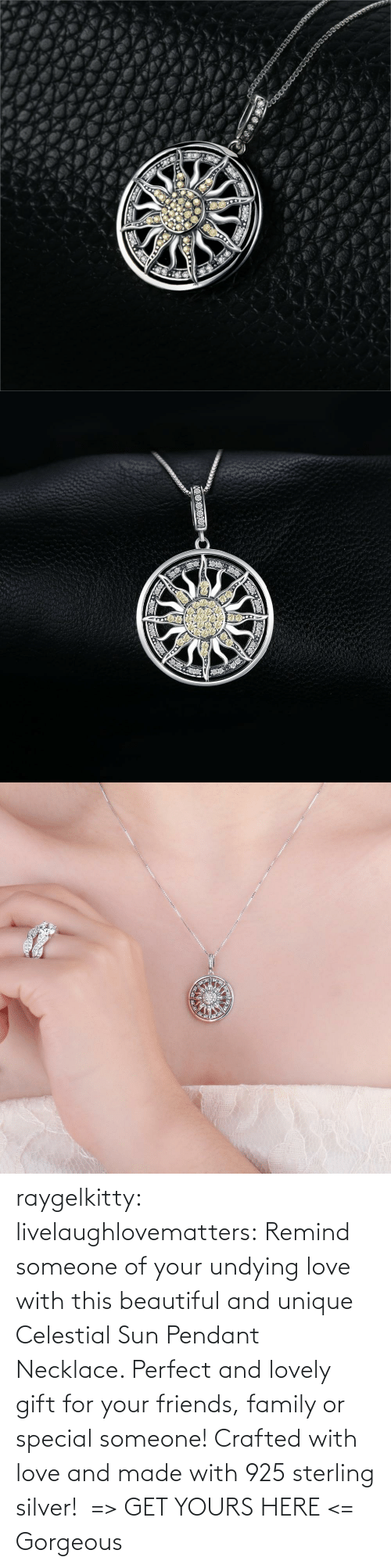 family: raygelkitty:  livelaughlovematters: Remind someone of your undying love with this beautiful and unique Celestial Sun Pendant Necklace. Perfect and lovely gift for your friends, family or special someone! Crafted with love and made with 925 sterling silver! => GET YOURS HERE <=    Gorgeous