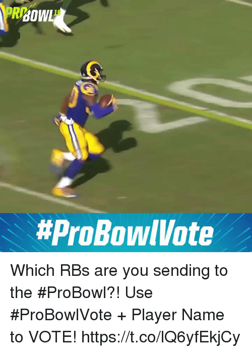 Memes, 🤖, and Player: RBOWL  19  Which RBs are you sending to the #ProBowl?!  Use #ProBowlVote + Player Name to VOTE! https://t.co/lQ6yfEkjCy