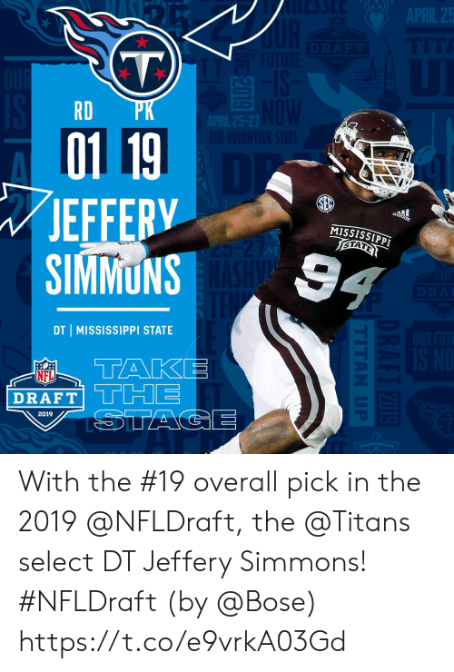 Memes, Mississippi, and 🤖: RD  01 19  JEFFERV  MISSISSIPPT  DT I MISSISSIPPI STATE  DRAFT  2019 With the #19 overall pick in the 2019 @NFLDraft, the @Titans select DT Jeffery Simmons! #NFLDraft (by @Bose) https://t.co/e9vrkA03Gd