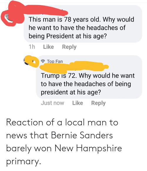 Bernie Sanders: Reaction of a local man to news that Bernie Sanders barely won New Hampshire primary.