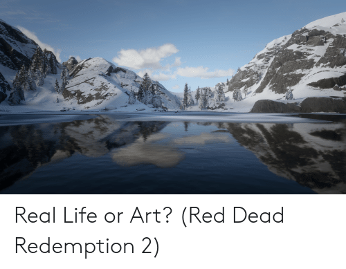 Life, Red Dead Redemption, and Art: Real Life or Art? (Red Dead Redemption 2)
