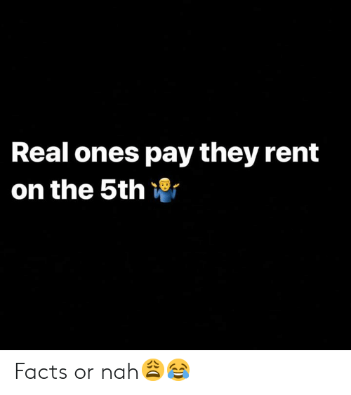 Facts, Hood, and Rent: Real ones pay they rent  on the 5th Facts or nah😩😂