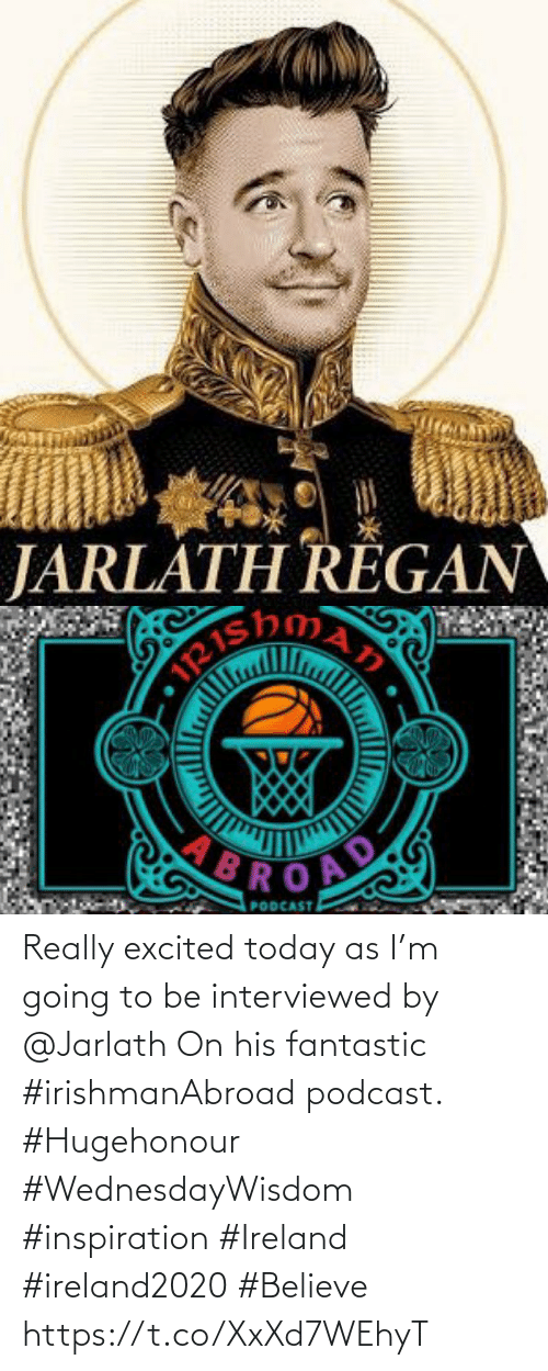 Love for Quotes: Really excited today as I'm going to be interviewed by @Jarlath  On his fantastic #irishmanAbroad podcast. #Hugehonour    #WednesdayWisdom #inspiration  #Ireland #ireland2020 #Believe https://t.co/XxXd7WEhyT