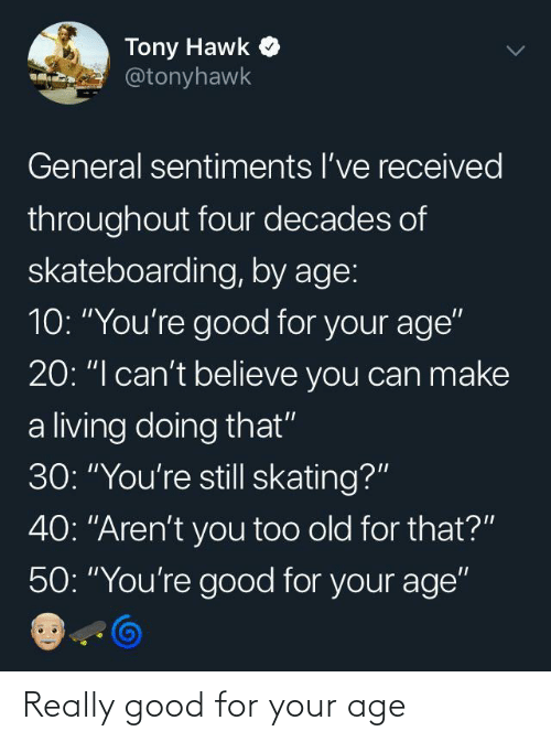 for: Really good for your age