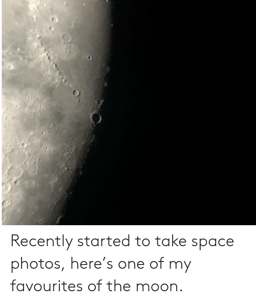 Moon, Space, and Photos: Recently started to take space photos, here's one of my favourites of the moon.
