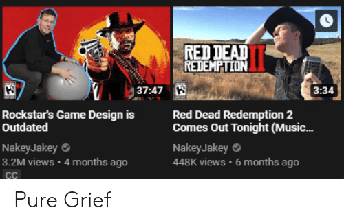 Music, Game, and Grief: RED DEAD  REDEMPTION  37:47  3:34  Rockstar's Game Design is  Red Dead Redemption 2  Outdated  NakeyJakey  3.2M views 4 months ago  Comes Out Tonight (Music...  NakeyJakey  448K views 6 months ago Pure Grief