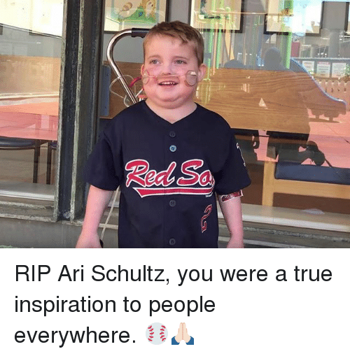 arie: Red Sa RIP Ari Schultz, you were a true inspiration to people everywhere. ⚾️🙏🏻